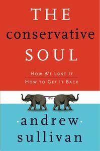 Foto Cover di The Conservative Soul, Ebook inglese di Andrew Sullivan, edito da HarperCollins