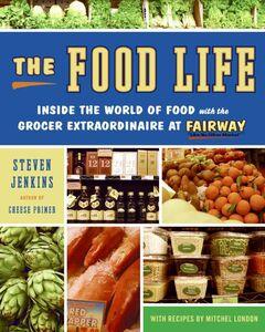 Foto Cover di The Food Life, Ebook inglese di Steven Jenkins,Mitchel London, edito da HarperCollins