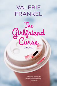Foto Cover di The Girlfriend Curse, Ebook inglese di Valerie Frankel, edito da HarperCollins