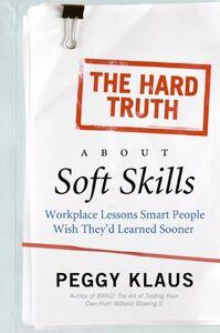 Foto Cover di The Hard Truth About Soft Skills, Ebook inglese di Peggy Klaus, edito da HarperCollins