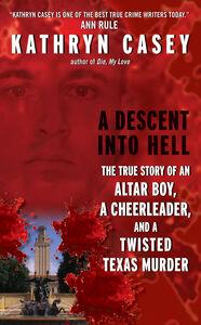 Foto Cover di A Descent Into Hell, Ebook inglese di Kathryn Casey, edito da HarperCollins