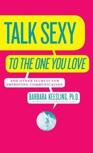Foto Cover di Talk Sexy to the One You Love, Ebook inglese di Barbara Keesling, PhD, edito da HarperCollins