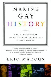 Foto Cover di Making Gay History, Ebook inglese di Eric Marcus, edito da HarperCollins