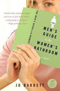 Foto Cover di The Men's Guide to the Women's Bathroom, Ebook inglese di Jo Barrett, edito da HarperCollins
