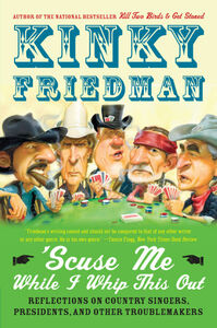Foto Cover di 'Scuse Me While I Whip This Out, Ebook inglese di Kinky Friedman, edito da HarperCollins