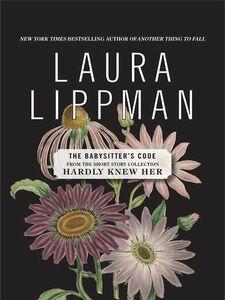 Foto Cover di The Babysitter's Code, Ebook inglese di Laura Lippman, edito da HarperCollins