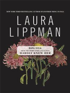 Foto Cover di Ropa Vieja, Ebook inglese di Laura Lippman, edito da HarperCollins