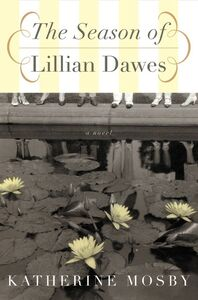 Foto Cover di The Season of Lillian Dawes, Ebook inglese di Katherine Mosby, edito da HarperCollins