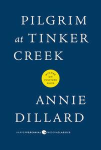 Foto Cover di Pilgrim at Tinker Creek, Ebook inglese di Annie Dillard, edito da HarperCollins