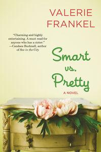 Foto Cover di Smart Vs. Pretty, Ebook inglese di Valerie Frankel, edito da HarperCollins