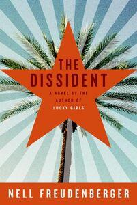 Foto Cover di The Dissident, Ebook inglese di Nell Freudenberger, edito da HarperCollins