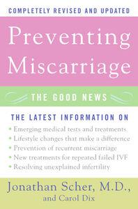 Foto Cover di Preventing Miscarriage, Ebook inglese di Carol Dix,Jonathan Scher, edito da HarperCollins