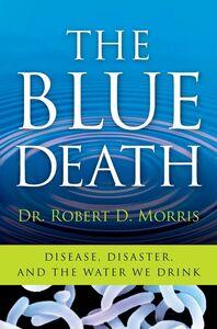 Foto Cover di The Blue Death, Ebook inglese di Dr. Robert D. Morris, edito da HarperCollins