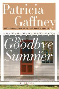 Foto Cover di The Goodbye Summer, Ebook inglese di Patricia Gaffney, edito da HarperCollins