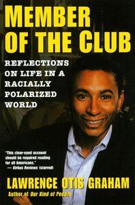 Foto Cover di A Member of the Club, Ebook inglese di Lawrence Otis Graham, edito da HarperCollins