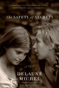 Foto Cover di The Safety of Secrets, Ebook inglese di DeLaune Michel, edito da HarperCollins