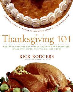 Foto Cover di Thanksgiving 101, Ebook inglese di Rick Rodgers, edito da HarperCollins