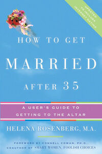 Foto Cover di How to Get Married After 35 Revised Edition, Ebook inglese di Helena Hacker Rosenberg, edito da HarperCollins