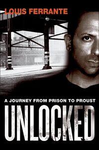 Foto Cover di Unlocked, Ebook inglese di Louis Ferrante, edito da HarperCollins