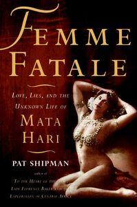Foto Cover di Femme Fatale, Ebook inglese di Pat Shipman, edito da HarperCollins