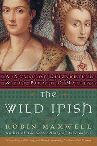 Foto Cover di The Wild Irish, Ebook inglese di Robin Maxwell, edito da HarperCollins
