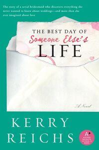 Foto Cover di The Best Day of Someone Else's Life, Ebook inglese di Kerry Reichs, edito da HarperCollins