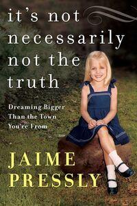 Foto Cover di It's Not Necessarily Not the Truth, Ebook inglese di Jaime Pressly, edito da HarperCollins