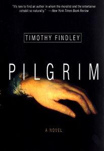 Foto Cover di Pilgrim, Ebook inglese di Timothy Findley, edito da HarperCollins