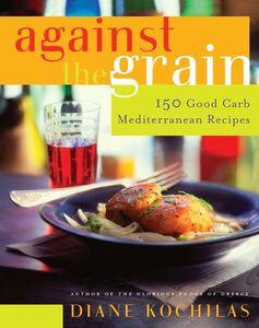 Foto Cover di Against the Grain, Ebook inglese di Diane Kochilas, edito da HarperCollins