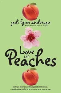Foto Cover di Love and Peaches, Ebook inglese di Jodi Lynn Anderson, edito da HarperCollins
