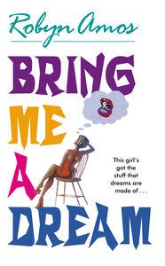 Foto Cover di Bring Me a Dream, Ebook inglese di Robyn Amos, edito da HarperCollins