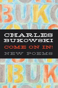 Foto Cover di Come On In!, Ebook inglese di Charles Bukowski, edito da HarperCollins