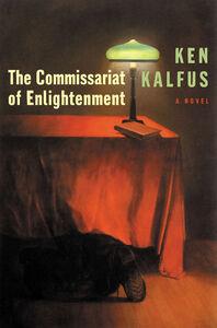 Foto Cover di The Commissariat of Enlightenment, Ebook inglese di Ken Kalfus, edito da HarperCollins
