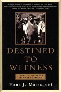 Foto Cover di Destined to Witness, Ebook inglese di Hans Massaquoi, edito da HarperCollins