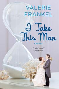 Foto Cover di I Take This Man, Ebook inglese di Valerie Frankel, edito da HarperCollins