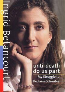 Foto Cover di Until Death Do Us Part, Ebook inglese di Ingrid Betancourt, edito da HarperCollins