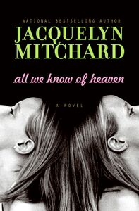 Foto Cover di All We Know of Heaven, Ebook inglese di Jacquelyn Mitchard, edito da HarperCollins
