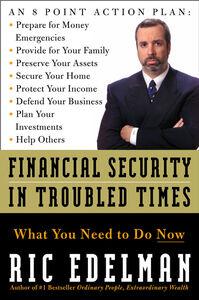 Foto Cover di Financial Security in Troubled Times, Ebook inglese di Ric Edelman, edito da HarperCollins