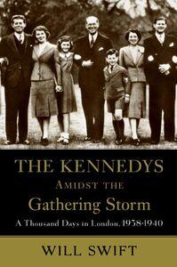 Foto Cover di The Kennedys Amidst the Gathering Storm, Ebook inglese di Will Swift, edito da HarperCollins