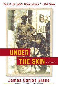 Foto Cover di Under the Skin, Ebook inglese di James Carlos Blake, edito da HarperCollins