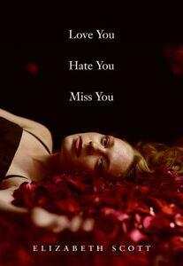 Foto Cover di Love You Hate You Miss You, Ebook inglese di Elizabeth Scott, edito da HarperCollins