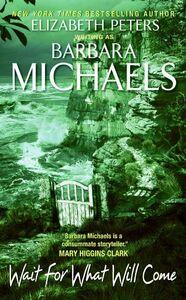 Foto Cover di Wait for What Will Come, Ebook inglese di Barbara Michaels, edito da HarperCollins