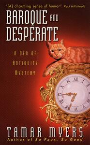 Foto Cover di Baroque and Desperate, Ebook inglese di Tamar Myers, edito da HarperCollins