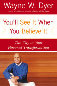 Foto Cover di You'll See It When You Believe It, Ebook inglese di Wayne W. Dyer, edito da HarperCollins