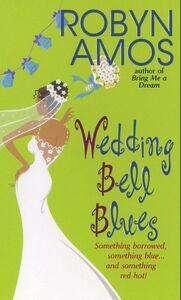 Foto Cover di Wedding Bell Blues, Ebook inglese di Robyn Amos, edito da HarperCollins