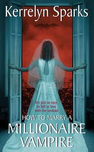 Foto Cover di How to Marry a Millionaire Vampire, Ebook inglese di Kerrelyn Sparks, edito da HarperCollins