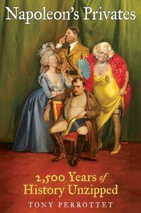 Foto Cover di Napoleon's Privates, Ebook inglese di Tony Perrottet, edito da HarperCollins