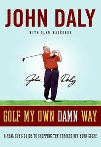 Foto Cover di Golf My Own Damn Way, Ebook inglese di John Daly, edito da HarperCollins
