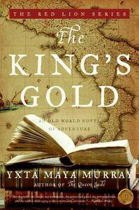 Foto Cover di The King's Gold, Ebook inglese di Yxta Maya Murray, edito da HarperCollins