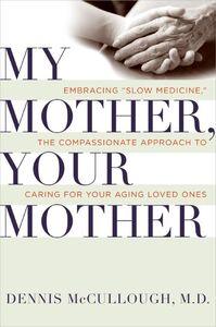 Foto Cover di My Mother, Your Mother, Ebook inglese di Dennis McCullough, edito da HarperCollins